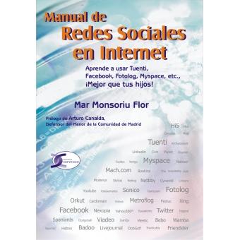 Manual de redes sociales en internet. Tuenti, facebook, fotolog, myspace.
