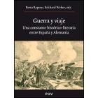 Guerra y Viaje. Una constante histórico-literaria entre España y Alemania