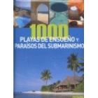 1000 playas de ensueño y paraísos del submarinismo