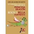 La verdadera historia de la princesa y el dragón/Besos para la Bella Durmiente