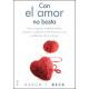 Con el amor no basta : Cómo superar malentendidos, resolver conflictos y enfrentarse a los problemasde pareja (nueva edición)