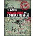 Planes fracasados de la II Guerra Mundial