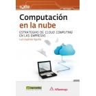 Computación en la nube. Estrategias de cloud computing en las empresas