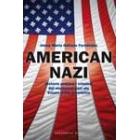 American nazi. història política i criminal del moviment nazi als estats units d'amèrica