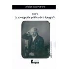1839: La divulgación pública de la fotografía