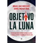 Objetivo la luna. Un libro que invita a vencer el miedo al cambio y a buscar el viento favorable para nuestra vida