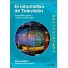 El Informativo de Televisión. Producción, guión y edición audiovisuales