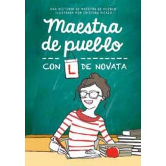 Maestra de pueblo, con L de novata.