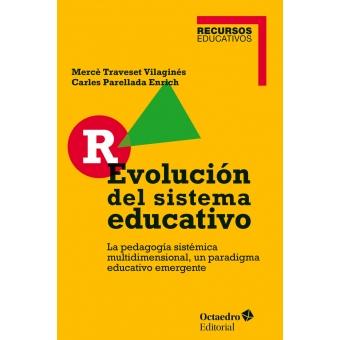 R-Evolución del sistema educativo. La pedagogía sistémica multidimensional, un paradigma educativo emergente
