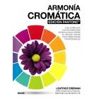 Armonía cromática. Edición Pantone®. Guía completa con información especializada sobre el uso del color para resultados profesionales