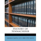 History of Sennacherib. Translated from the Cuneiform Inscriptions