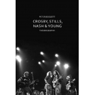 Crosby, Stills, Nash & Young: The Biography