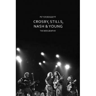 Crosby, Stills, Nash & Young: The Biography