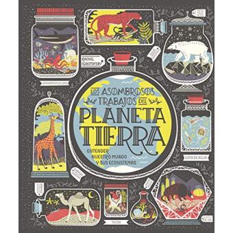 Planeta tierra. Los asombrosos trabajos del Planeta Tierra