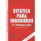 Estática para ingenieros. 51 problemas útiles