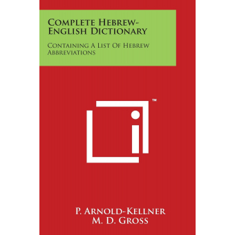 Complete Hebrew-English Dictionary: Containing A List Of Hebrew Abbreviations