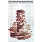 Historia de la arqueología de los anticuarios a V. Gordon Childe
