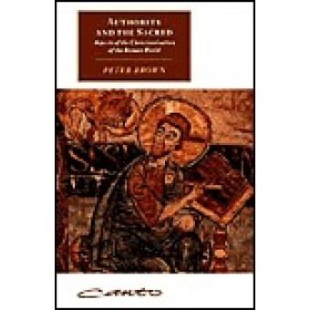 Authority and the sacred. Aspects of the Christianisation of the Roman World