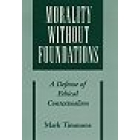 Morality without foundations. A defense of ethical contextualism