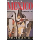 On the rim of Mexico (Encounters of the rich and poor)