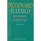 Diccionario euléxico para expresarse con estilo y rigor
