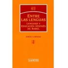 Entre las lenguas. Lenguaje y educación desde Babel
