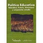 Politica educativa. Naturaleza, historia, dimensiones y componentes actuales
