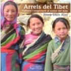 Arrels del Tibet. Cultura i cooperación al sostre del món