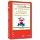 Ley reguladora de la jurisdicción contencioso-administrativa. Ley 29/1998. 6ª edición