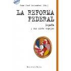 La reforma federal. España y sus siete espejos