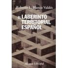 El laberinto territorial español. Del cantón de Cartagena al secesionismo catalán