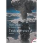 C'était le XXe siècle, Vol. 2. De la guerre absolue à la guerre froide : 1940-1963