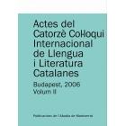 Actes del Catorzè Col·loqui Internacional de Llengua i Literatura Catalanes. Budapest, 2006. Vol. 2. Universitat Eötvös Loránd de Budapest, 4-9 de setembre de 2006