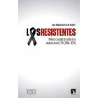 Los resistentes. Relato socialista sobre la violencia de ETA (1984-2011)