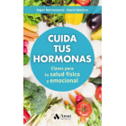 Cuida tus hormonas. Claves para tu salud física y emocional