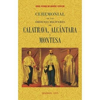 Ceremonial de las órdenes militares de Calatrava, Alcantara y Montesa