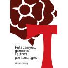 Pelacanyes, ganxets i altres personatges
