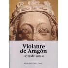 Violante de Aragón. Reina de Castilla