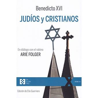 Judíos y cristianos (En diálogo con el rabino Arie Folger)