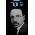 Vida de Rainer Maria Rilke: la belleza y el espanto (Nueva edición revisada)