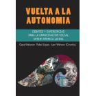 Vuelta a la autonomía: debates y experiencias para la emancipación social en América Latina