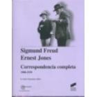 Sigmund Freud - Ernest Jones . Correspondencia completa 1908-1939