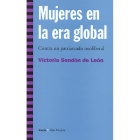 Mujeres en la era global. Contra un patriarcado neoliberal