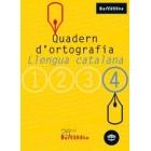 Quadern d'ortografia 4. Llengua Catalana