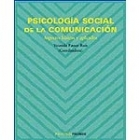 Psicologia social de la comunicación. Aspectos básicos y aplicados