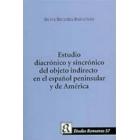 Un Estudio Diacronico y Sincronico Del Objeto Indirecto En El Espanol Peninsula y De America