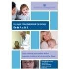 Su hijo con Síndrome de Down.De la A a la Z.Guía práctica para padres de los aspectos médicos del Síndrome de Down