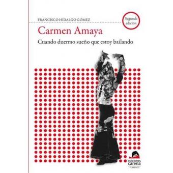 Carmen Amaya. Cuando duermo sueño que estoy bailando
