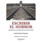 Escribir el horror: literatura y campos de concentración