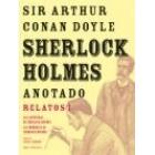 Sherlock Holmes Anotado. Relatos 1